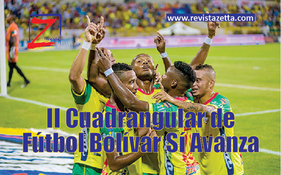 Se Viene El Ii Cuadrangular De Futbol Bolivar Si Avanza Revistazetta Com